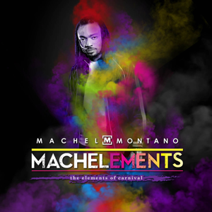 Machel Montano - Machelements, Vol. 1