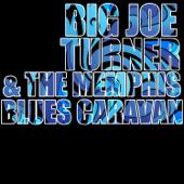 Big Joe Turner & The Memphis Blues Caravan