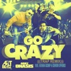 Go Crazy (Art Beatz Trap Remix) [feat. Fatman Scoop & Clinton Sparks] - Single, Art Beatz & Ariez Onasis