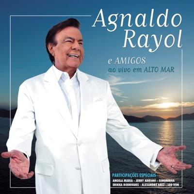 Agnaldo Rayol e Amigos Ao Vivo em Alto Mar - Agnaldo Rayol