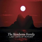 The Handsome Family - Our Blue Sky