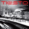 Tiësto - Club Life Vol 3  Stockholm Album
