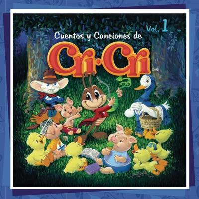 Cuentos y Canciones de Cri-Cri, Vol. 1 - Cri-cri