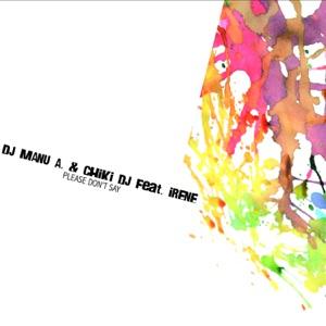 Dj Manu A., Chiki Dj & Irene - Free Style