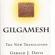 Gerald J. Davis - Gilgamesh: The New Translation (Unabridged)
