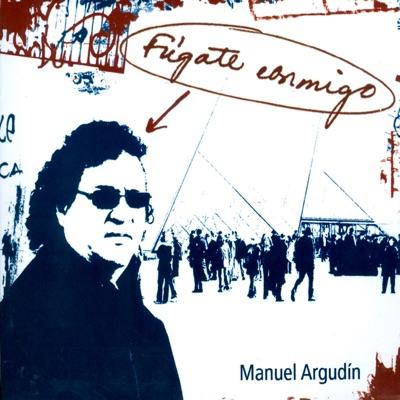 Fúgate Conmigo - Manuel Argudín