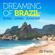 Dreaming of Brazil: Bossa...Samba...Sunshine - Various Artists