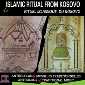 Islamic Ritual from Kosovo (UNESCO Collection from Smithsonian Folkways)