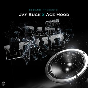 On Dat Loud (feat. Ace Hood) - Single Mp3 Download