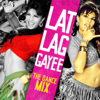 Lat Lag Gayee The Dance Mix songs