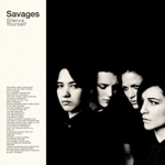 Savages - Shut Up