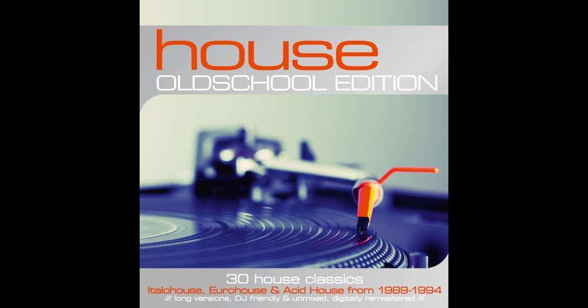 House oldschool edition 30 house classics 1989 1994 by for Old school house music classics
