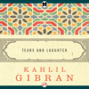 Khalil Gibran - Tears and Laughter (Unabridged) artwork