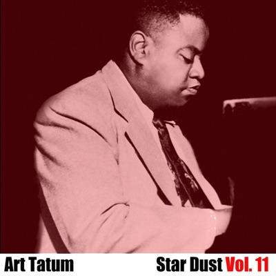 Star Dust, Vol. 11 - Art Tatum