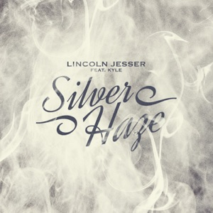 Silver Haze (feat. KYLE) - Single Mp3 Download
