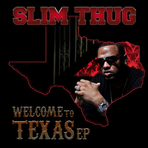 Slim Thug - Welcome to Texas