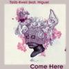 Come Here (feat. Miguel) - Single, Talib Kweli