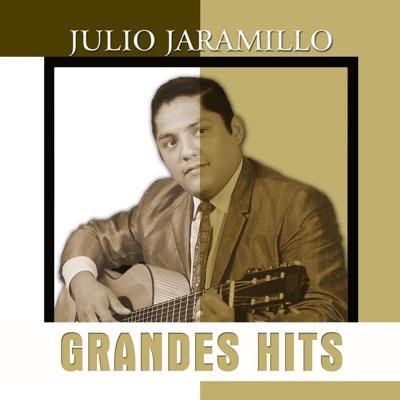 Grandes Hits: Julio Jaramillo - Julio Jaramillo