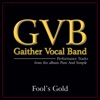 Fool's Gold (Performance Tracks) - Single, Gaither Vocal Band