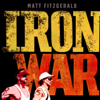 Matt Fitzgerald - Iron War: Dave Scott, Mark Allen, And the Greatest Race Ever Run (Unabridged) portada