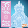 35 Plus Yoga Grooves and Moods (Full-Length Songs for Yoga, Pilates, Meditation and Relaxation) - Yes Fitness Music