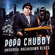 Universal Breakdown Blues - Popa Chubby