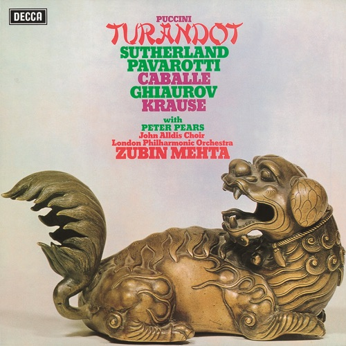 Luciano Pavarotti, London Philharmonic Orchestra, Zubin Mehta, Dame Joan Sutherland, Montserrat Caballé, Nicolai Ghiaurov & John Alldis Choir - Puccini: Turandot