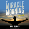 Hal Elrod - The Miracle Morning: The Not-So-Obvious Secret Guaranteed to Transform Your Life - Before 8AM (Unabridged)  artwork