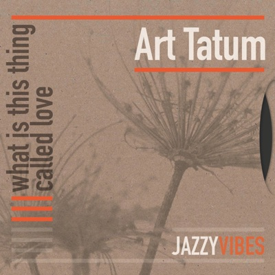 What Is This Thing Called Love - Art Tatum