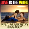 Love Is the Word Gold Collection 1960 - 1980
