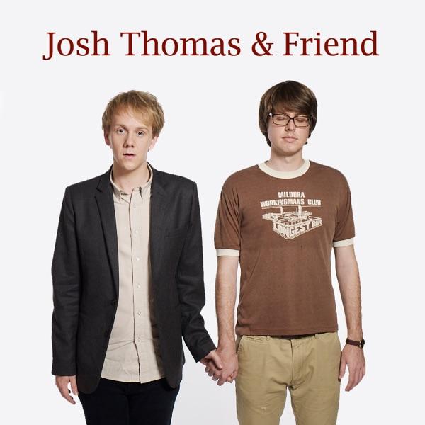 Josh Thomas and Friend
