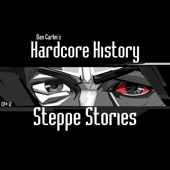 Episode 12 - Steppe Stories (feat. Dan Carlin)