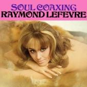 Raymond Lefèvre - Soul Coaxing (Ame Caline)