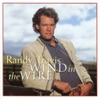 Wind In the Wire, Randy Travis