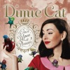 Dimie Cat - Everybody Wants To Be a Cat  From