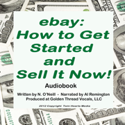 eBay: How to Get Started and Sell It Now! (Unabridged)