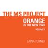 Laina Turner - The MS Project, Volume 1: Orange Is the New Pink  (Unabridged)  artwork