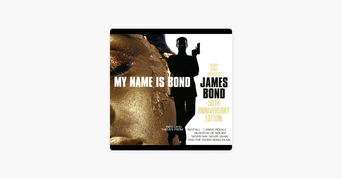 My Name Is Bond    James Bond: 50th Anniversary Edition by Global Stage  Orchestra