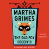 Martha Grimes - The Old Fox Deceiv'd (Unabridged) artwork