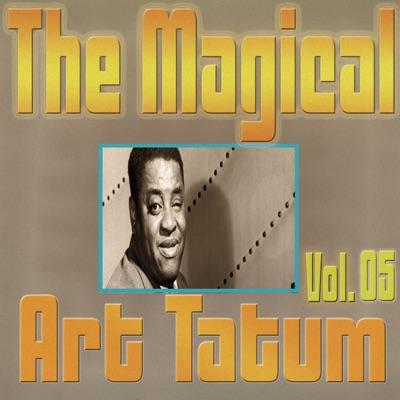 The Magical Art Tatum, Vol. 05 - Art Tatum