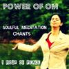 Power of Om: Soulful Meditation Chants - Nipun Aggarwal