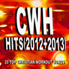 Christian Workout Hits - Hits (2012 + 2013) - 20 Top Christian Workout Songs - Christian Workout Hits
