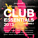Various Artists - Club Essentials 2013, Vol. 2 (40 Club Hits In the Mix)