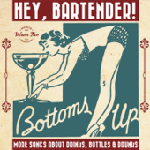 Hey, Bartender!, Vol. 2 - More Songs About Drinks, Bottles and Drunks