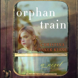 Orphan Train: A Novel (Unabridged) - Christina Baker Kline mp3 download