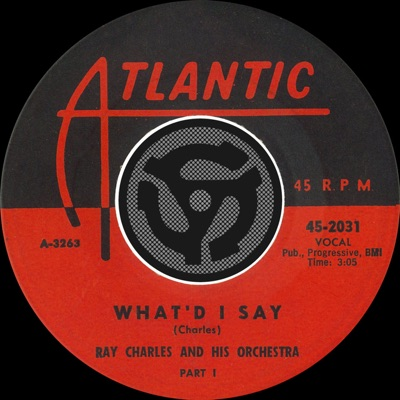 What'd I Say, Pt. 1 / What'd I Say, Pt. 2 [Digital 45] - Ray Charles
