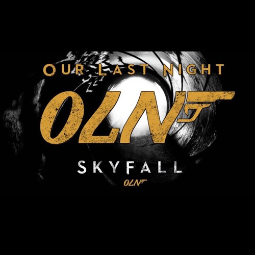 Our Last Night - Skyfall (From