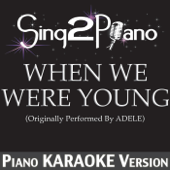 [Download] When We Were Young (Originally Performed By Adele) [Piano Karaoke Version] MP3