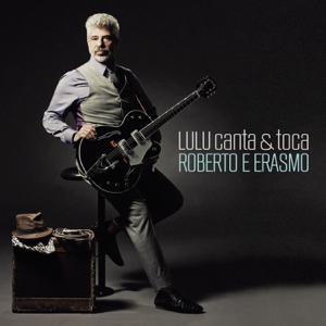 Lulu Santos - Lulu Canta & Toca Roberto e Erasmo