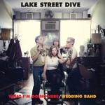Lake Street Dive - What I'm Doing Here
